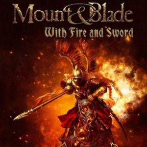PC – Mount & Blade: With Fire & Sword