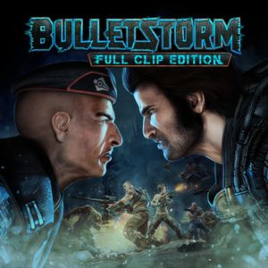 PC – Bulletstorm: Full Clip Edition