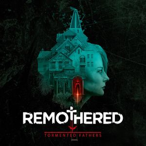 PC – Remothered: Tormented Fathers
