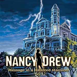 PC – Nancy Drew: Message in a Haunted Mansion