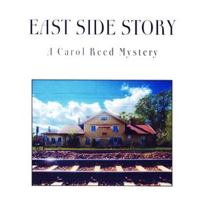 PC – East Side Story: A Carol Reed Mystery
